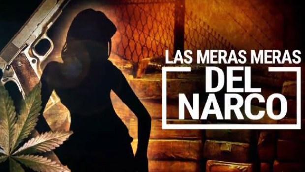 [TLMD - SA] Las meras, meras del narco: mujeres que lo arriesgan todo